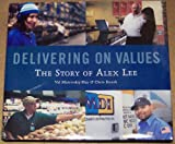 Delivering on Values : The Story of Alex Lee, Maiewskij-Hay, Val and Roush, Chris, 097495103X