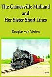 The Gainesville Midland and Her Sister S, Douglas Van Veelen, 1420877666