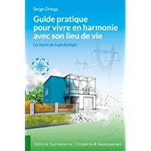 Guide pratique pour vivre en harmonie avec son lieu de vie (French Edition)