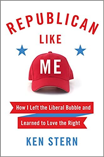 Stern – Republican Like Me: How I Left the Liberal Bubble and Learned to Love the Right
