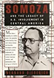 Somoza and the Legacy of U. S. Involvement in Central America, Bernard Diederich, 0943862426