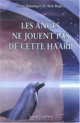Les anges ne jouent pas de cette HAARP Broché – 16 juin 2003 Jeane Manning Courteau Louise 2892392497 Nature