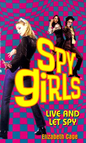 Live and Let Spy - Book #2 of the Spy Girls