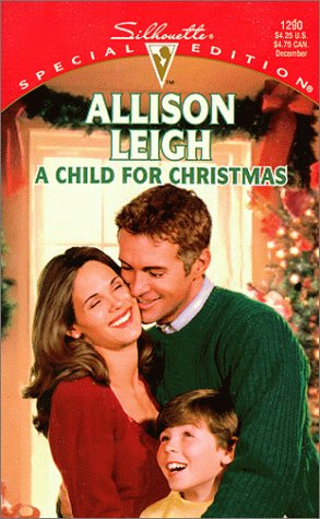 A Child For Christmas (Men Of The Double-C Ranch) (Silhouette Special Edition, 1290)