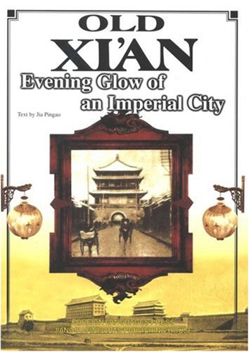 Old Xi'an: Evening Glow of an Imperial City