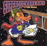 Superduckbreaks - The Saga