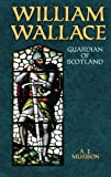 img - for William Wallace: Guardian of Scotland book / textbook / text book