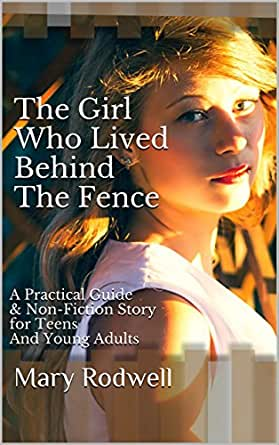 Amazon.com: The Girl Who Lived Behind The Fence: A