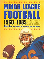 Minor League Football, 1960-1985: Standings, Statistics, and Rosters
