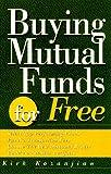 Buying Mutual Funds for Free, Kirk Kazanjian, 0793123682