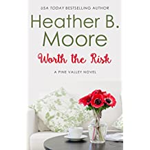 Worth the Risk (Pine Valley Book 1)