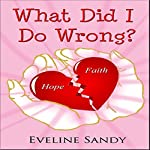 What Did I Do Wrong? | Eveline Sandy