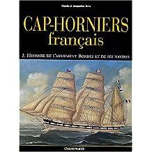 CAPS HORNIERS FRANÇAIS T02 : HISTOIRE DE L'ARMEMENT BORDES ET DE SES NAVIRES