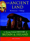 img - for An Ancient Land (Young Oxford History of Britain & Ireland) book / textbook / text book