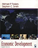 Economic Development, Michael P. Todaro and Stephen C. Smith, 0273655493