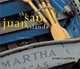 The San Juan Islands: Crown Jewels of the Pacific