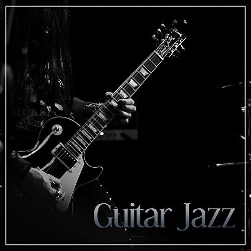 - Guitar Jazz - Brilliant Sounds of Guitar Jazz, Instrumental Piano Sounds & Guitar Vibes, Ambient Jazz Music
