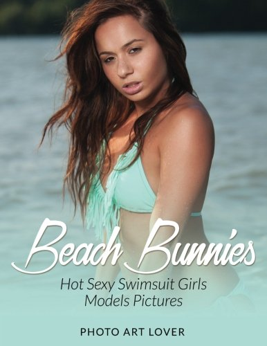 Beach Bunnies: Hot Sexy Swimsuit Girls Models Pictures