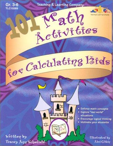(101 Math Activities for Calculating Kids, Grades 3-6)