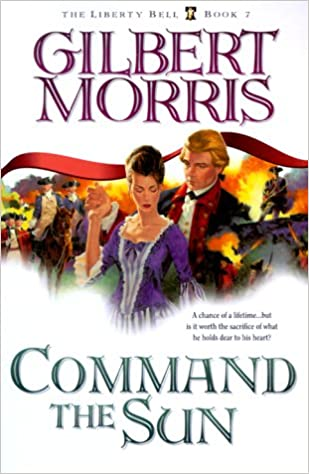 Image result for command the sun by gilbert morris