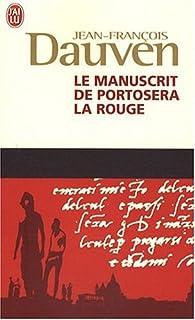 Le manuscrit de Portosera la rouge  : roman, Dauven, Jean-François