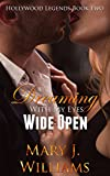 Dreaming With My Eyes Wide Open: Friends to Lovers Billionaire Romance (Hollywood Legends Book 2)