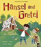 Hansel and Gretel (Fairytale Classics)