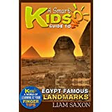 A Smart Kids Guide To EGYPT FAMOUS LANDMARKS: A World Of Learning At Your Fingertips