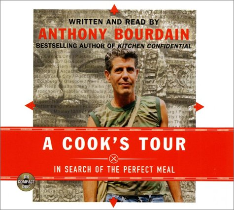 Cook's Tour CD, A: In Search of the Perfect Meal by HarperAudio