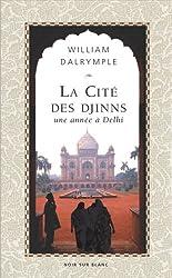 La Cité des Djinns : Une année à Delhi