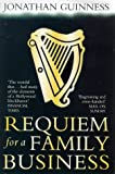 Requiem for a Family Business, Jonathan Guinness, 0330323644