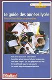 Image de Le guide des années lycée (French Edition)