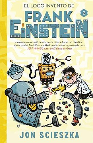 El loco invento de Frank Einstein (Serie Frank Einstein 2) (Spanish Edition)