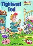 Tightwad Tod (Math Matters (Kane Press Paperback))