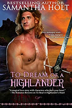 To Dream of a Highlander (Highland Fae Chronicles Book 2) by [Holt, Samantha]