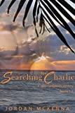 Searching For Charlie - Books 1-3 - (Complete Series): An Erotic Romance