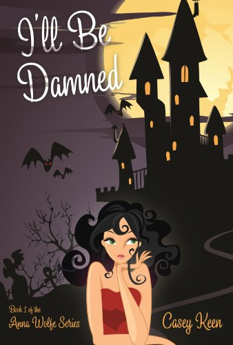 I'll Be Damned (Anna Wolfe Series Book 1)