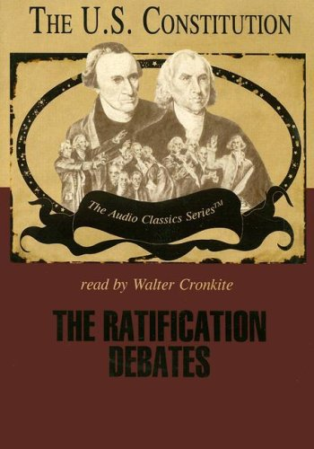 The Ratification Debates (Audio Classics) by Knowledge Products