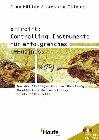e-Profit: Controlling Instrumente für erfolgreiches e-Business, m. CD-ROM