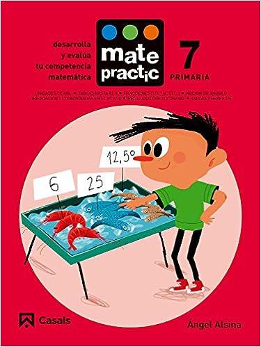 MATEPRACTIC (7) CUADERNO PRIMARIA (2015/CASALS): Àngel Alsina Pastells: 9788421858226: Amazon.com: Books