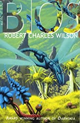 Bios: A Novel of Planetary Exploration by Robert Charles Wilson