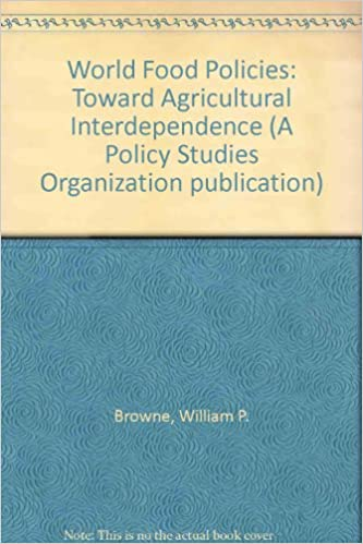 World Food Policies: Toward Agricultural Interdependence