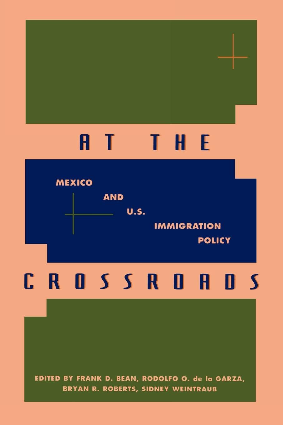 2e55b90d9916 At the Crossroads  Mexico and U.S. Immigration Policy (Culture) Paperback –  27 Mar 1997