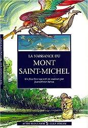 La naissance du Mont-Saint-Michel