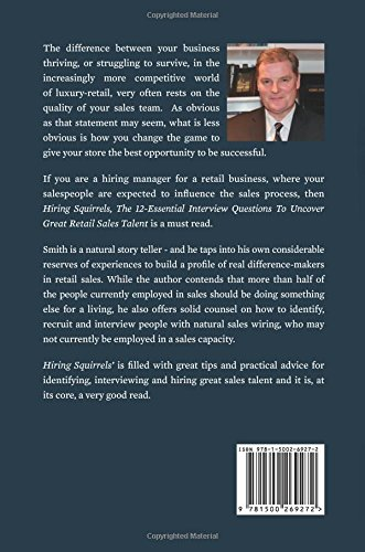 Hiring squirrels 12 essential interview questions to uncover hiring squirrels 12 essential interview questions to uncover great retail sales talent peter smith 9781500269272 amazon books fandeluxe Image collections