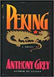 Peking, Anthony Grey, 0316328235