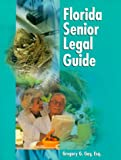 Florida Senior Legal Guide, Gregory Gay, 1929397070