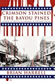 Crimson Stained the Bayou Pines, Brian Harrell, 1450263860