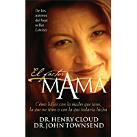 El factor mamá: Cómo lidiar con la madre que tiene, la que no tiene o con la que todavía lucha (Spanish Edition)