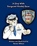 A Day with Sergeant Rocky Bear, Steven Whited, 0983173893